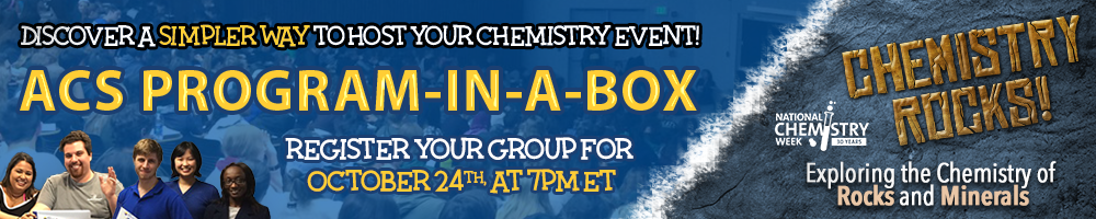 Discover a simpler way to host your chemistry event. ACS Program-in-a-Box. Register your Group for October 24th at 7pm ET.