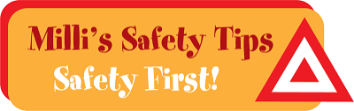 Milli's Safety Tips - Safety First!