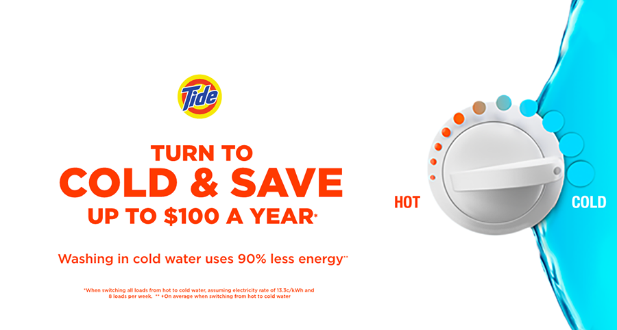 Print advertisement: Turn To Cold & Save $100 a year. Washing in cold water uses 90% less energy. *When switching all loads from hot to cold water, assuming electricity rate of 13.3c/kWh and 8 loads per week. ** +On average when switching from hot to cold water.