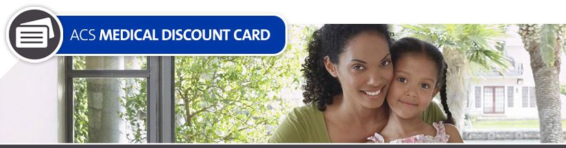 Medical Discount Cards: Savings for you and your family.
