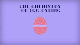 "Screenshot of ACS video ""The Chemistry of Egg Dyeing."""